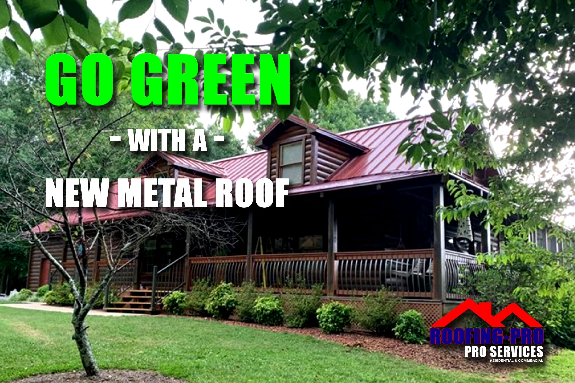 Go-Green-With-A-New-Metal-Roof-Installation-Roofing-Pro
